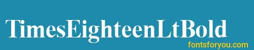 timeseighteenltbold, timeseighteenltbold font, download the timeseighteenltbold font, download the timeseighteenltbold font for free