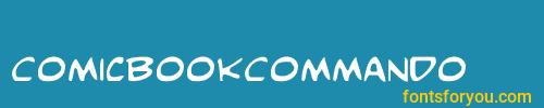 comicbookcommando, comicbookcommando font, download the comicbookcommando font, download the comicbookcommando font for free