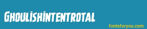 ghoulishintentrotal, ghoulishintentrotal font, download the ghoulishintentrotal font, download the ghoulishintentrotal font for free