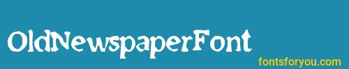 oldnewspaperfont, oldnewspaperfont font, download the oldnewspaperfont font, download the oldnewspaperfont font for free