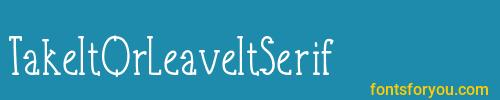 takeitorleaveitserif, takeitorleaveitserif font, download the takeitorleaveitserif font, download the takeitorleaveitserif font for free