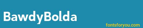bawdybolda, bawdybolda font, download the bawdybolda font, download the bawdybolda font for free