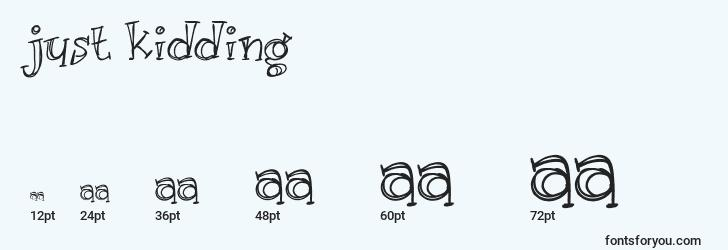 sizes of just kidding font, just kidding sizes
