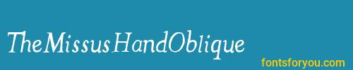 themissushandoblique, themissushandoblique font, download the themissushandoblique font, download the themissushandoblique font for free