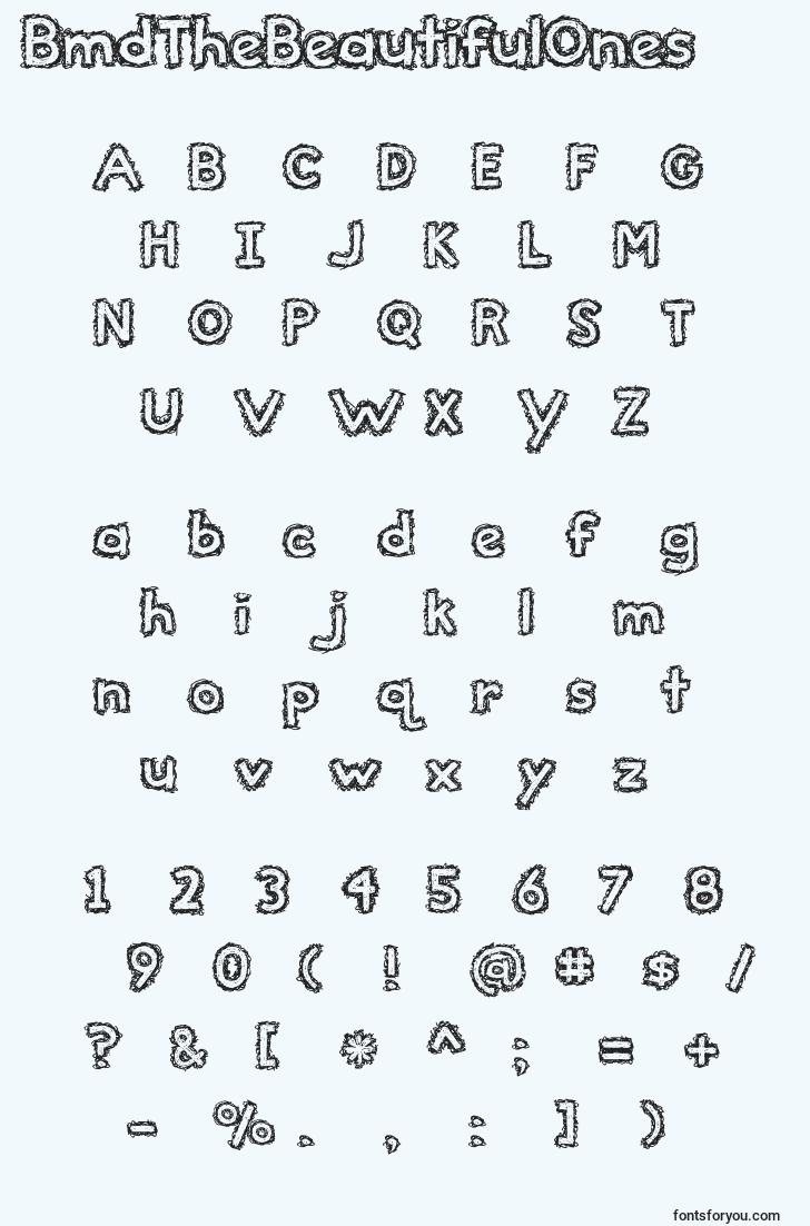 characters of bmdthebeautifulones font, letter of bmdthebeautifulones font, alphabet of  bmdthebeautifulones font
