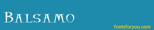 balsamo, balsamo font, download the balsamo font, download the balsamo font for free