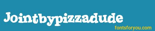 jointbypizzadude, jointbypizzadude font, download the jointbypizzadude font, download the jointbypizzadude font for free