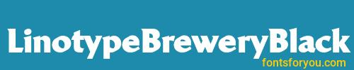 linotypebreweryblack, linotypebreweryblack font, download the linotypebreweryblack font, download the linotypebreweryblack font for free