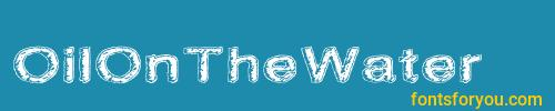 oilonthewater, oilonthewater font, download the oilonthewater font, download the oilonthewater font for free