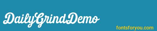 dailygrinddemo, dailygrinddemo font, download the dailygrinddemo font, download the dailygrinddemo font for free