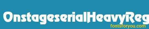 onstageserialheavyregular, onstageserialheavyregular font, download the onstageserialheavyregular font, download the onstageserialheavyregular font for free