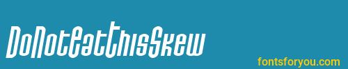 donoteatthisskew, donoteatthisskew font, download the donoteatthisskew font, download the donoteatthisskew font for free