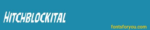 hitchblockital, hitchblockital font, download the hitchblockital font, download the hitchblockital font for free