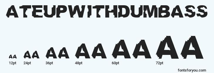 sizes of ateupwithdumbass font, ateupwithdumbass sizes