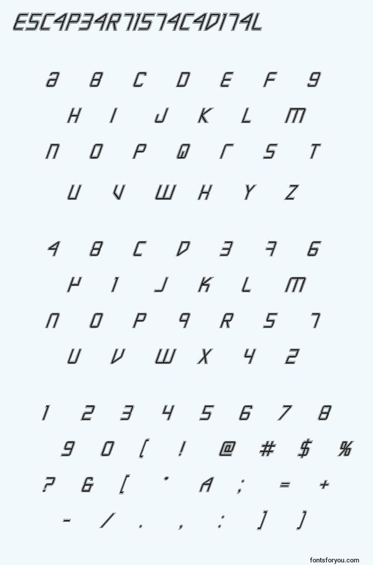 characters of escapeartistacadital font, letter of escapeartistacadital font, alphabet of  escapeartistacadital font
