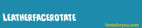 leatherfacerotate, leatherfacerotate font, download the leatherfacerotate font, download the leatherfacerotate font for free
