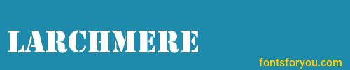 larchmere, larchmere font, download the larchmere font, download the larchmere font for free